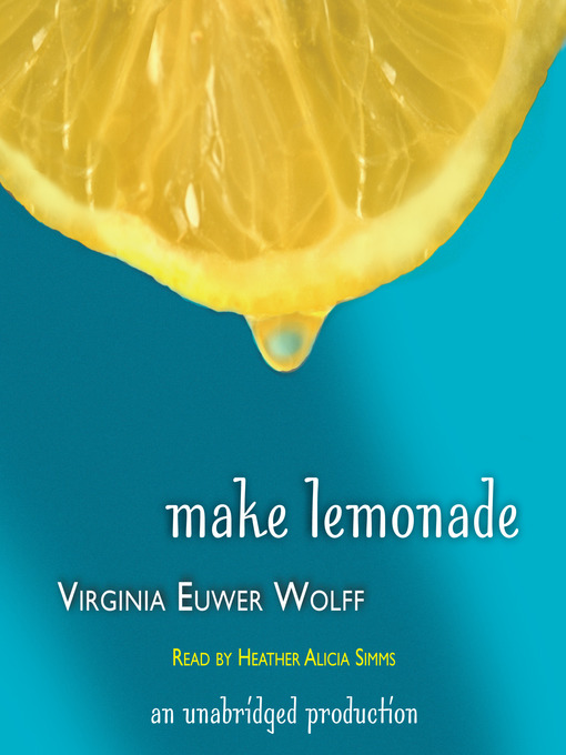 Title details for Make Lemonade by Virginia Euwer Wolff - Wait list